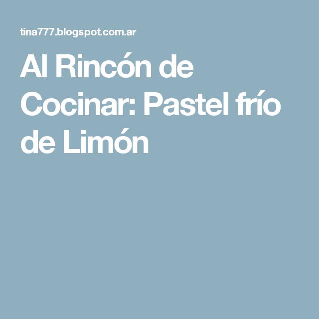 Al Rincón de Cocinar: Pastel frío de Limón