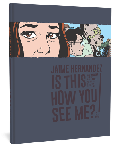 Is This How You See Me A Locas Story Love And Rockets Hardcover Free Reading