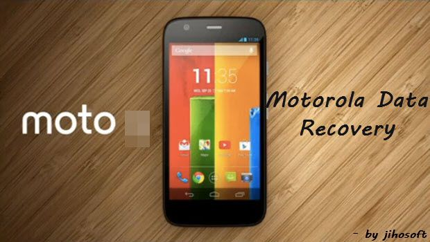 Motorola Moto G X Data Recovery Recover Files From Motorola