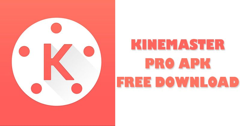 KineMaster Pro APK Latest Version Free Download For