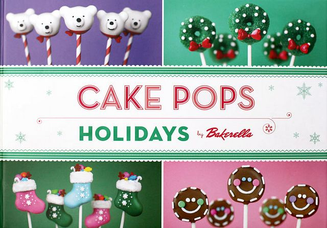 Cake Pops Holidays by Bakerella - coming out Fall 2012