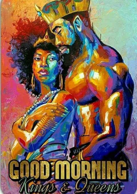 Good Morning Kings Amp Queens Black Artwork Black Girl