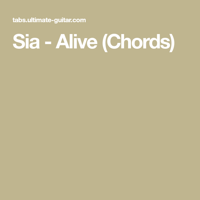 Sia - Alive (Chords) | Chords | Pinterest