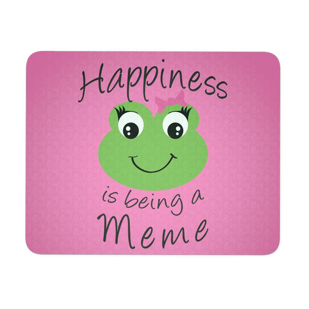 Happiness is being a Meme - Mouse Pad