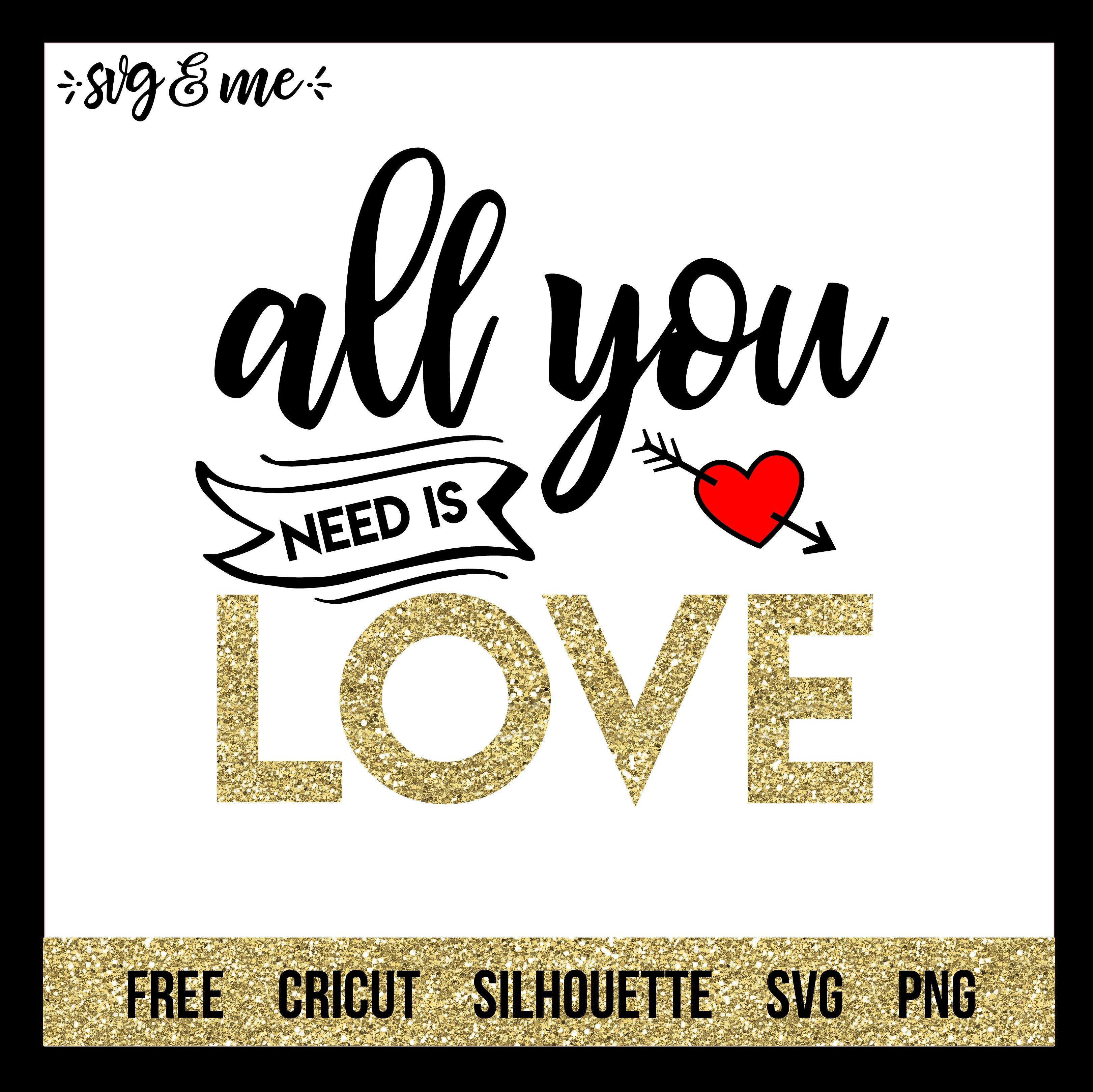 All You Need Is Love Svg Me All You Need Is Love Valentine Svg Files Valentines Svg
