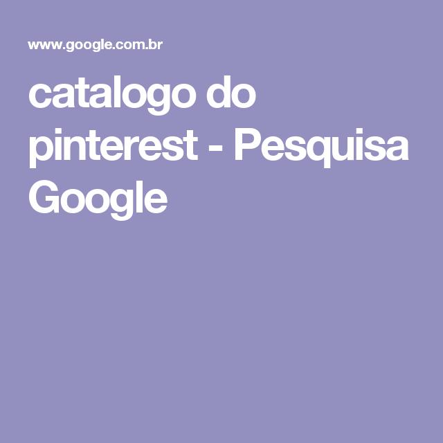 catalogo do pinterest - Pesquisa Google