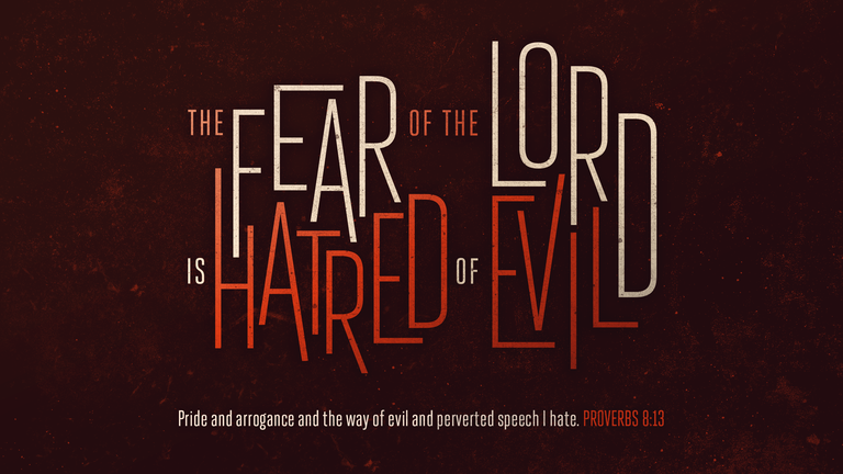 The fear of the Lord is hatred of evil. Pride and arrogance …