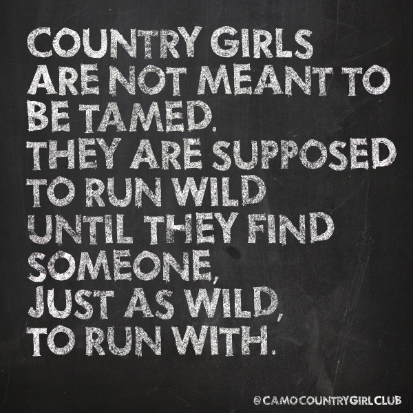 Quotes For A Country Girl: And I Think I Found Him.. 'cause We Both Could Probably