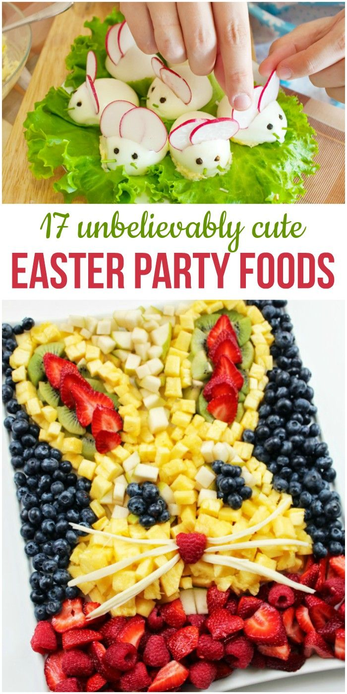 17 unbelievably cute easter party foods for your brunch or egg hunt