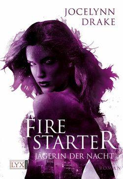 Jägerin der Nacht - Firestarter  - Jocelynn Drake - Taschenbuch