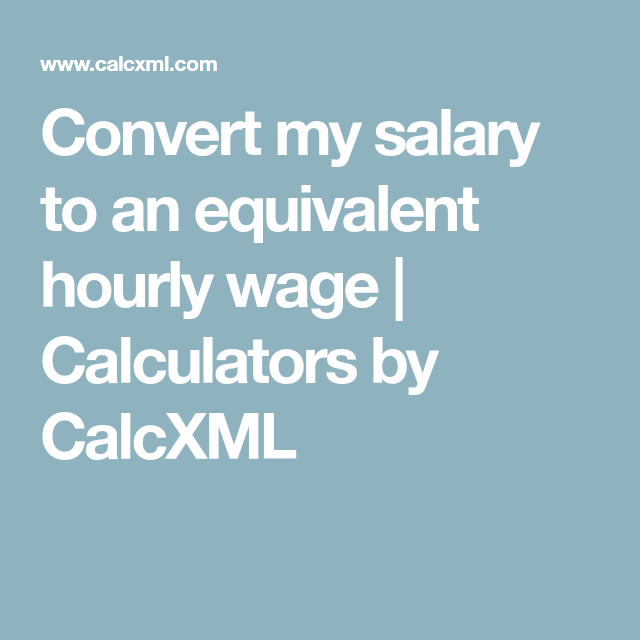 Convert my salary to an equivalent hourly wage