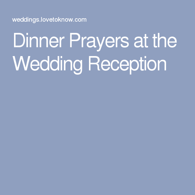 Includes Elements In A Dinner Prayer Who Gives The Sample Prayers For Wedding Receptions And Honor Of