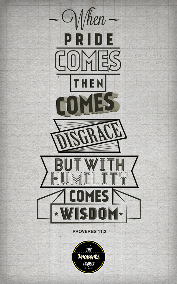 Proverbs 13:10. The Proverbs Typography Project by Michael Masinga #typography #design