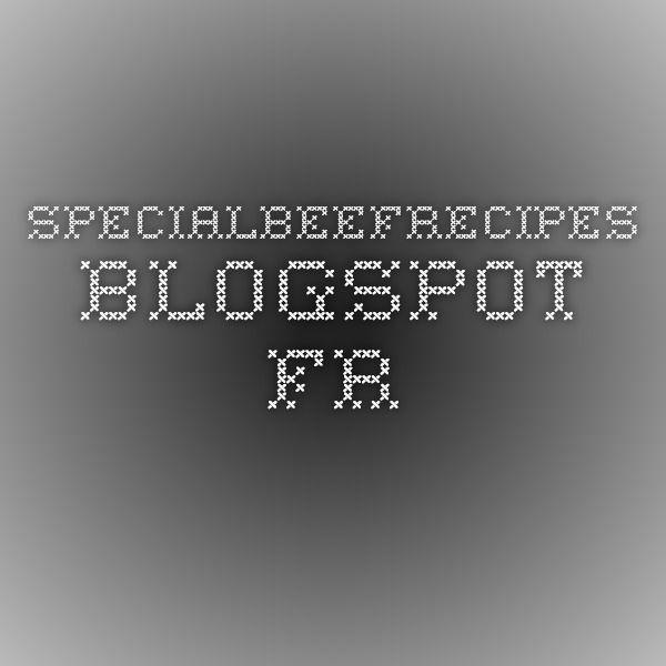specialbeefrecipes.blogspot.fr