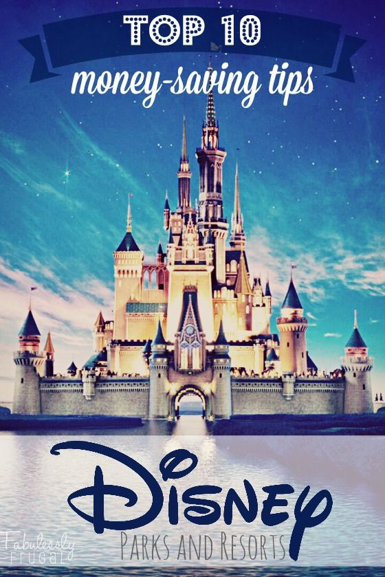 Top 10 Disney Money Saving Tips for Epic Savings - Fabulessly Frugal