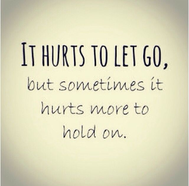 Sometimes We Just Have To Let Go And Move On Instead Of Holding On