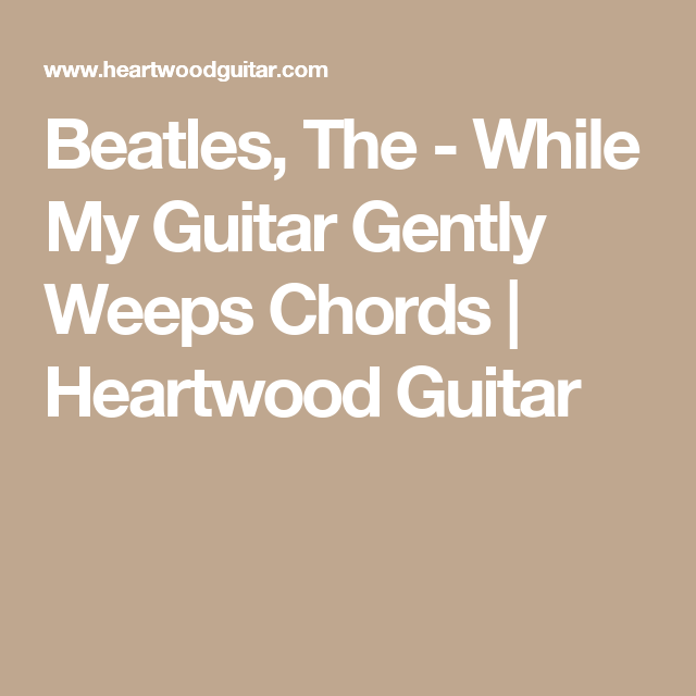 Beatles, The - While My Guitar Gently Weeps Chords | Heartwood ...