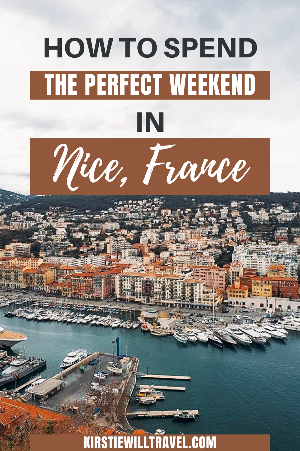 How To Spend A Weekend in Nice, France - KIRSTIE WILL TRAVEL