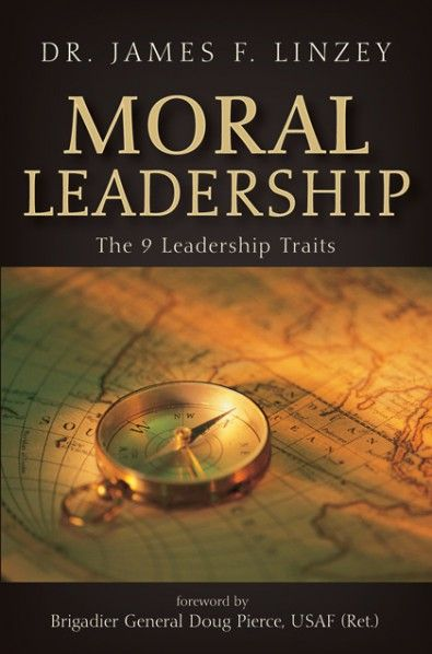 MORAL LEADERSHIP (The 9 Leadership Traits; by James F Linzey - 9 resume mistakes to avoid