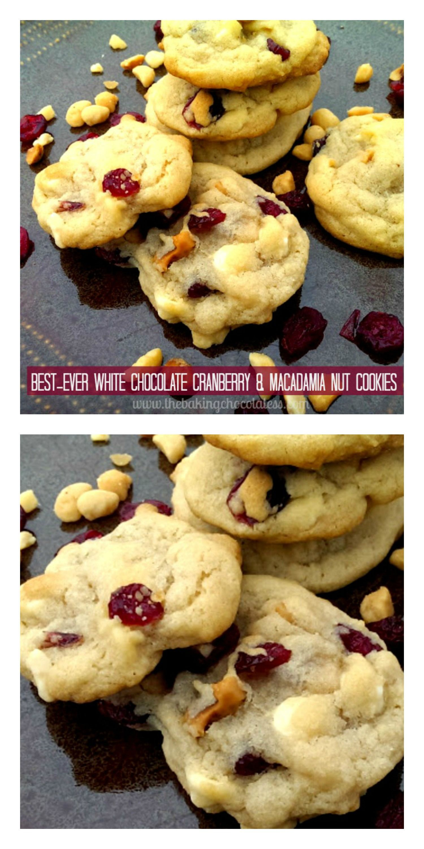 Best-Ever White Chocolate, Cranberry & Macadamia Nut Cookies – The Baking ChocolaTess