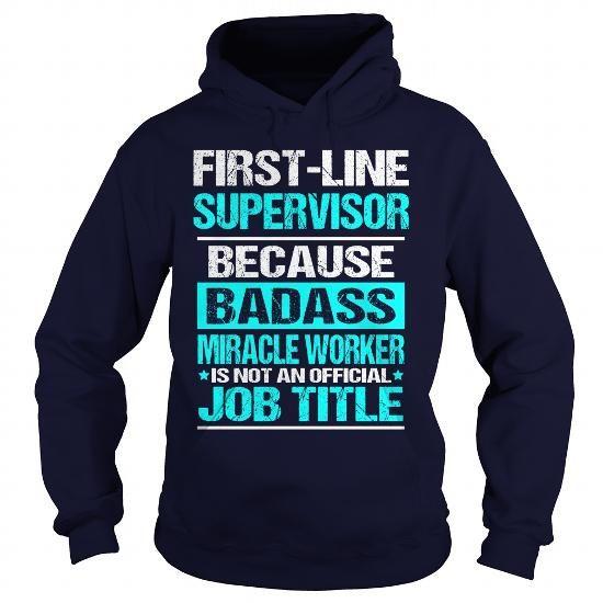 Cool  First-Line Supervisor T-Shirts #tee #tshirt #Job #ZodiacTshirt #Profession #Career #supervisor