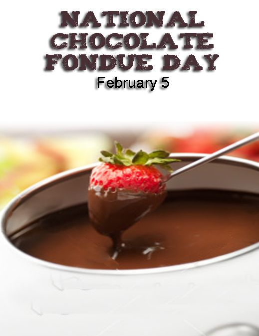 National Chocolate Fondue Day February 5 Food Chocolate Fondue Party