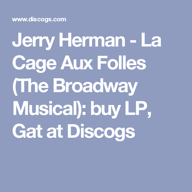 Jerry Herman - La Cage Aux Folles (The Broadway Musical): buy LP, Gat at Discogs