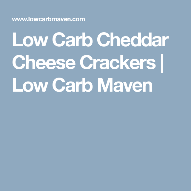 Low Carb Cheddar Cheese Crackers | Low Carb Maven
