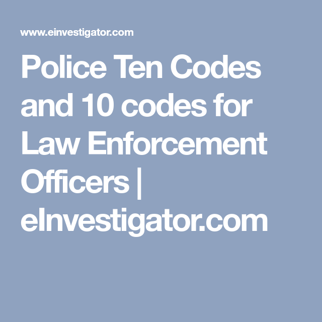 Police 10 Codes (Ten Codes) for Law Enforcement Radio Communication