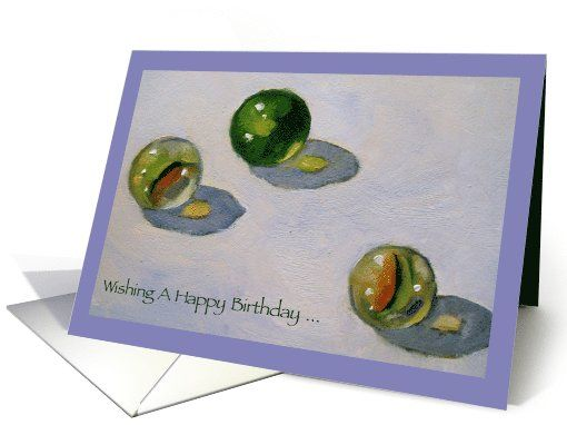 Happy Birthday To Someone Who Hasnt Lost A Single Marble Painting Card