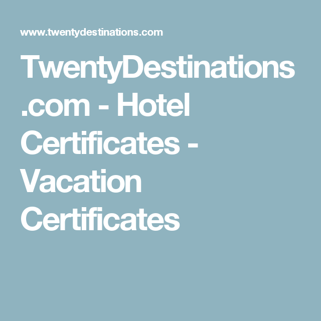 Twentydestinations Hotel Certificates Vacation Certificates