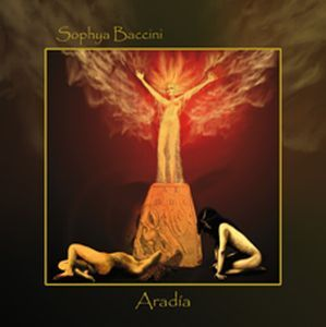 "Sophya Baccini: ""Aradìa"" studio album cover, 2009."