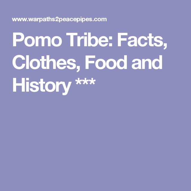 Pomo Tribe: Facts, Clothes, Food and History *** | Making