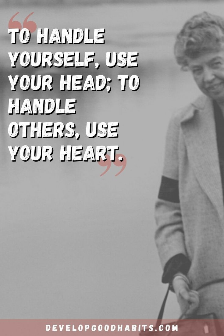 63 Eleanor Roosevelt Quotes on Leadership, Education, and Overcoming Your Fears
