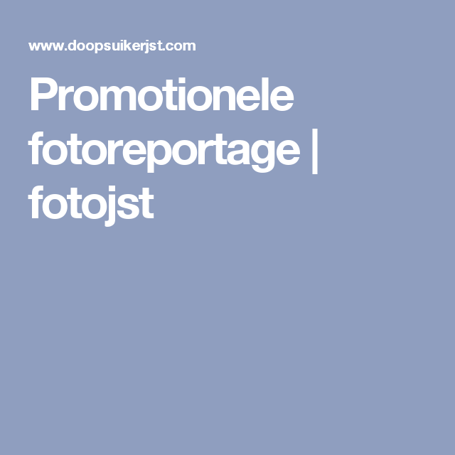 Promotionele fotoreportage   fotojst