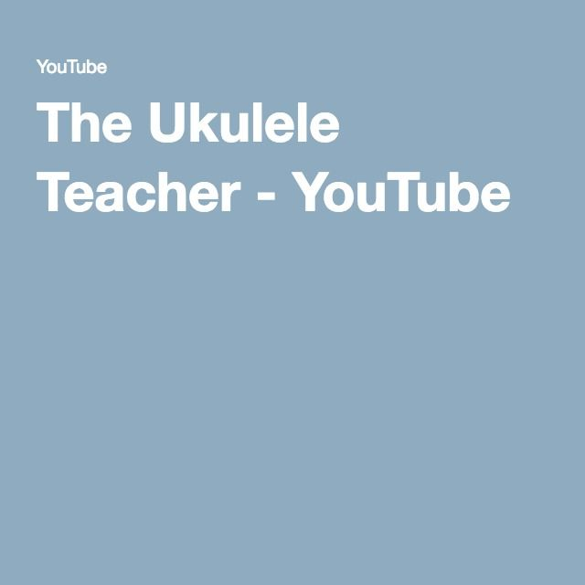 The Ukulele Teacher - YouTube