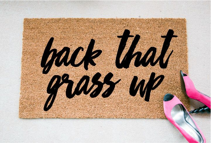 Back That Grass Up Funny Door Mat Welcome Mat Quote