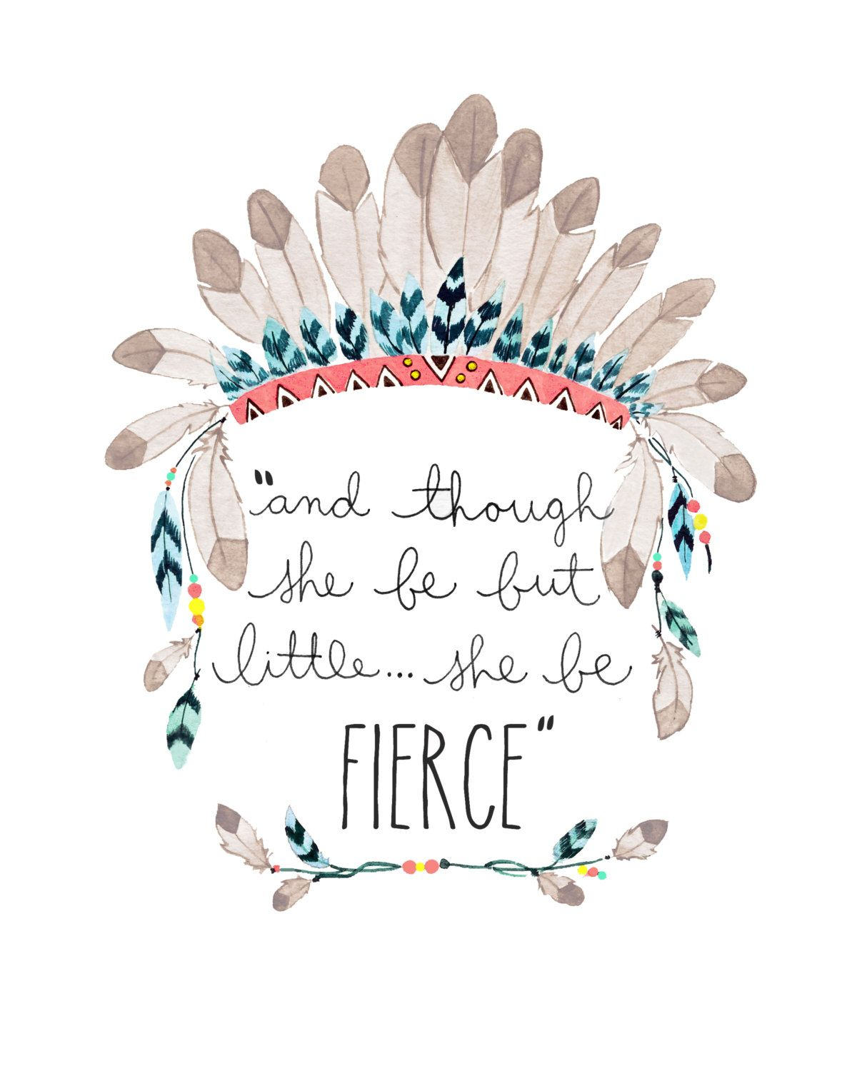 Though She Be But Little She Be Fierce By Starandarrowdesigns