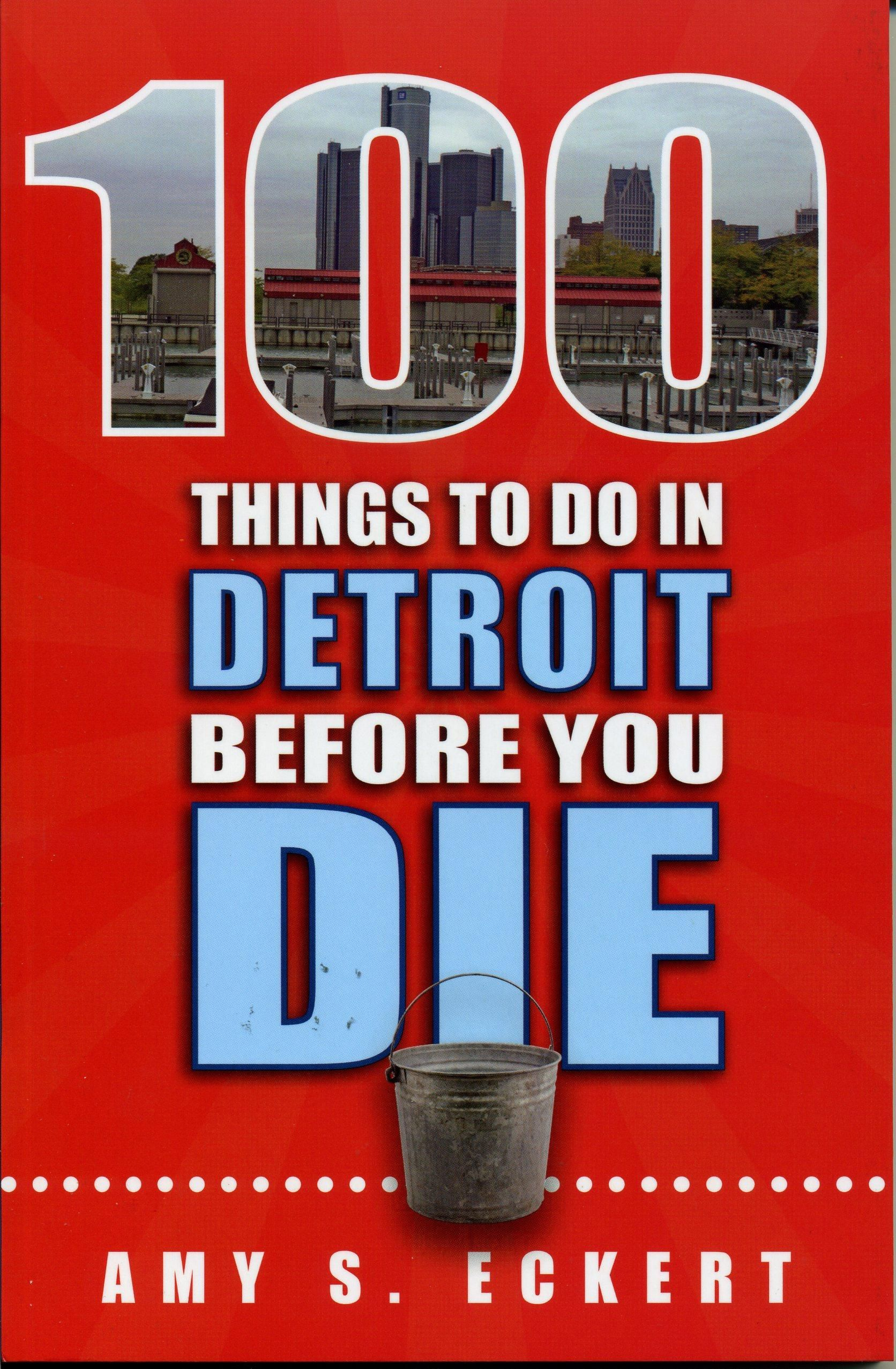 """100 Things to do in Detroit Before You Die""By Amy S. EckertDetroit enjoys a rich history, having forged the American landscape with"