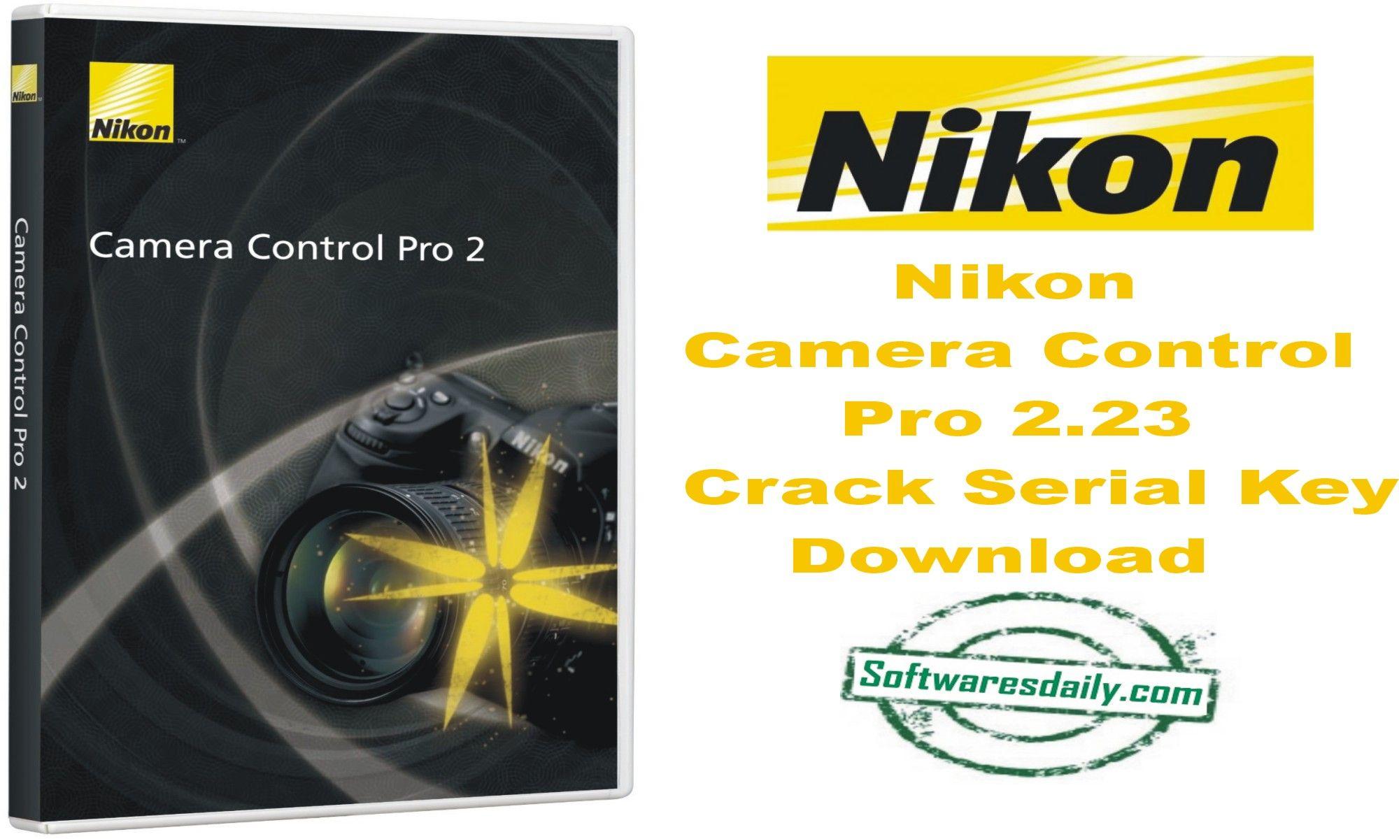 Nikon Camera Control Pro 2 23 Crack Serial Key Download