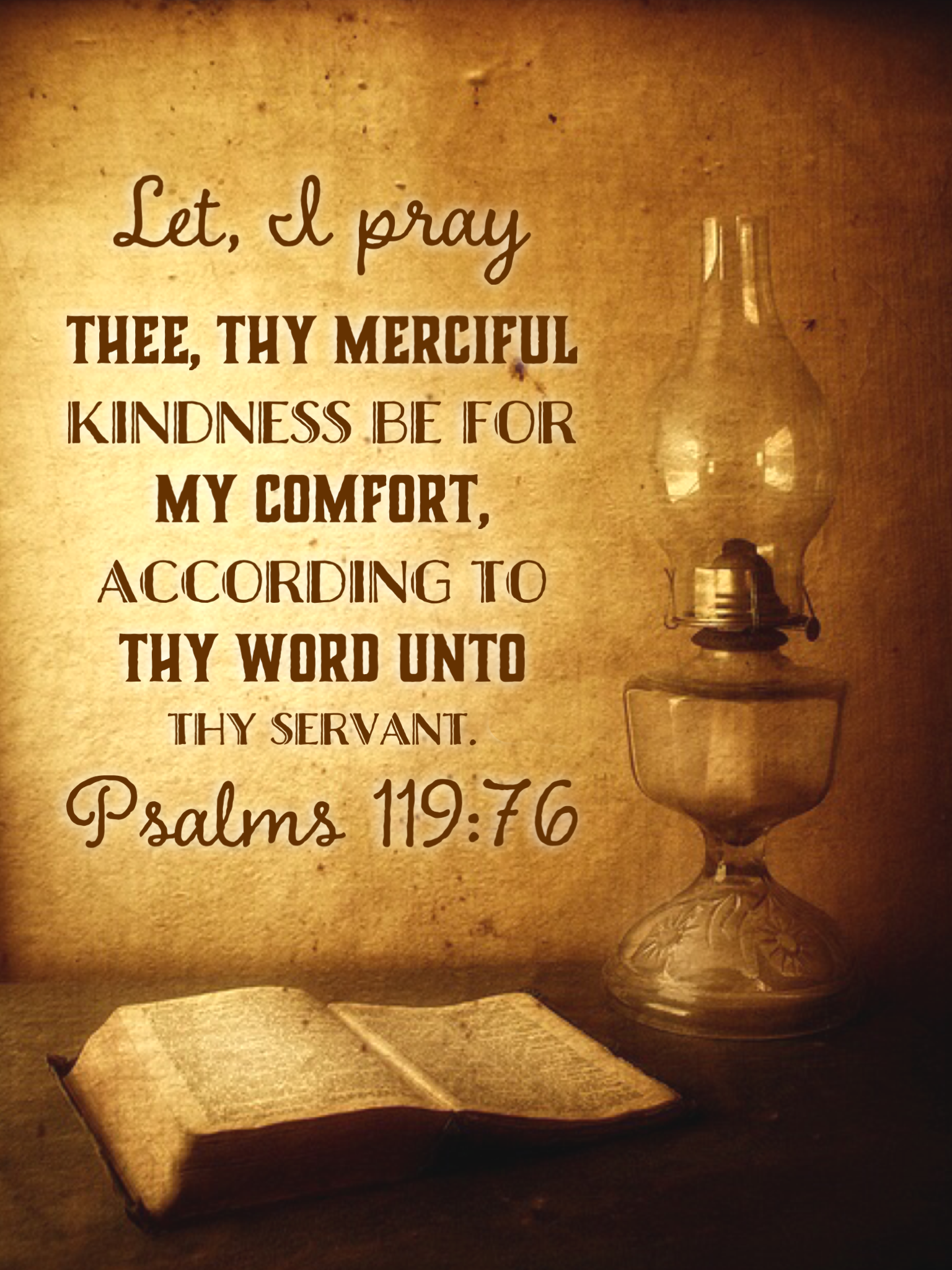 Let I Pray Thee Thy Merciful Kindness Be For My Comfort According To Thy Word Unto Thy Servant Psalms 119 76 Psalms Bible Inspiration Word Of God