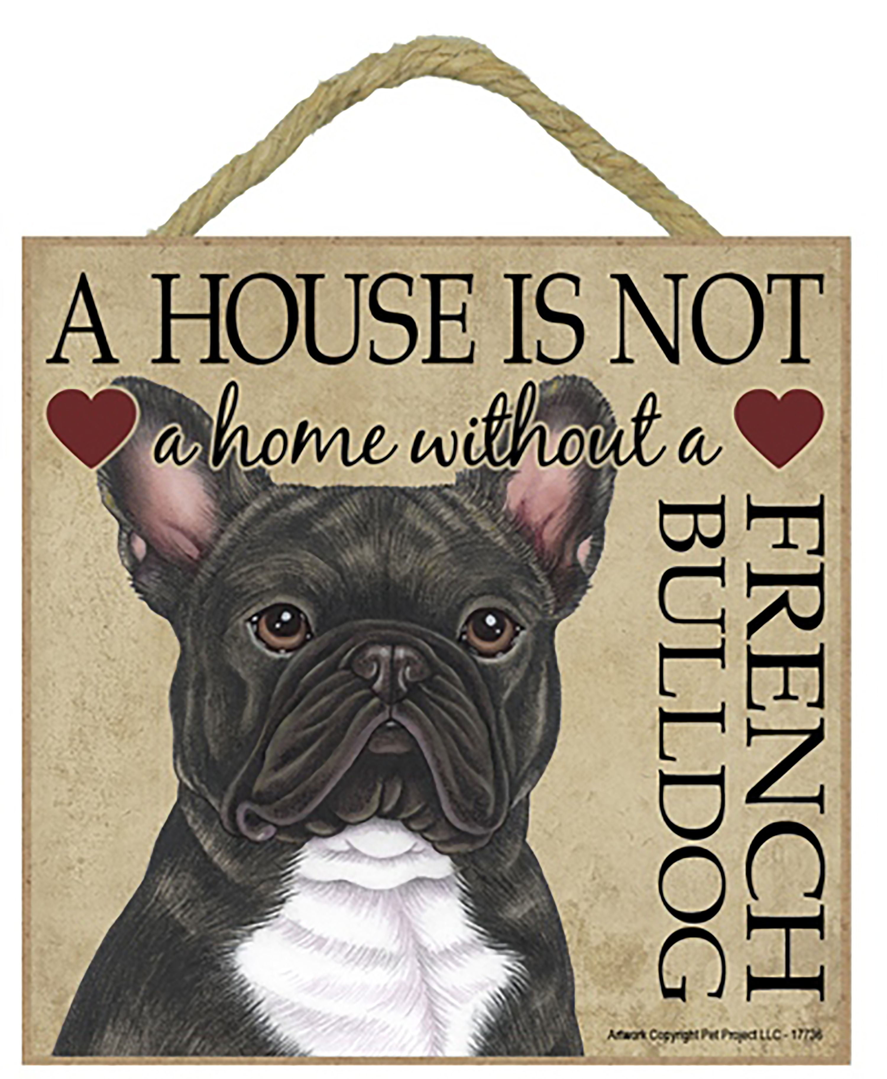 "French Bulldog Brindle. Great 5"" x 5"" 'House is not a"