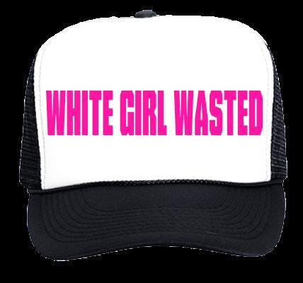 WHITE GIRL WASTED - Custom Screen Printed Trucker Hat 39-169 - 39-1692046 -  CustomPlanet.com 326cfc6c4f57