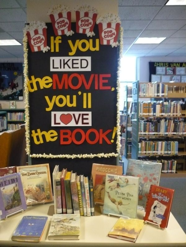 """""""If You Liked the Movie, You'll Love the Book!"""" - Books to Movies display. If library circulates DVDs, could show book and DVD case side-by-side."""