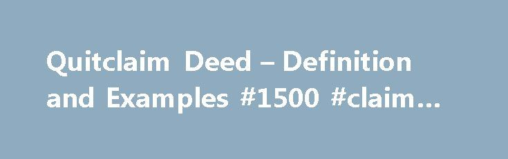 Quitclaim Deed  Definition And Examples  Claim Form Http