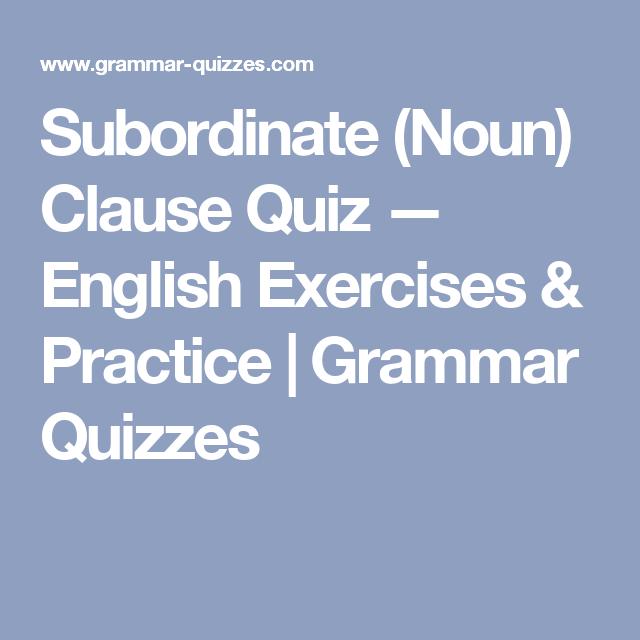 Subordinate Noun Clause Quiz English Exercises Practice – Noun Clause Worksheet