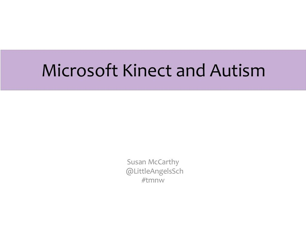 Microsoft-kinect-and-autism by Little Angels School via Slideshare