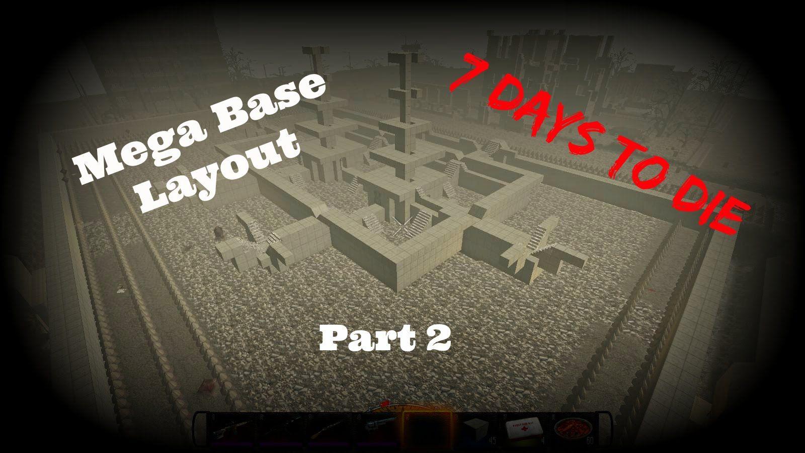 7 Days To Die Mega Base Layout Pt2 Walkthrough Guide 7 Days