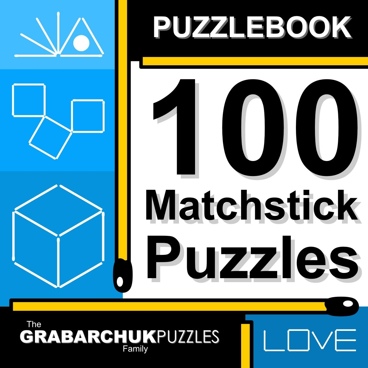 PUZZLEBOOK: 100 MATCHSTICK PUZZLES - Discover a new Puzzlebook series of  hands-on puzzles. The first book embraces 100 matchstick puzzles which you  can play ...