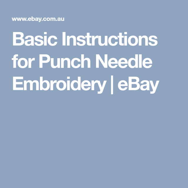 Basic Instructions For Punch Needle Embroidery Punch Needle And